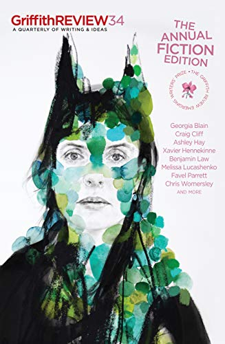 Griffith Review 34, Summer 2011: The Annual Fiction Edition: Schultz, Julianne (ed.)