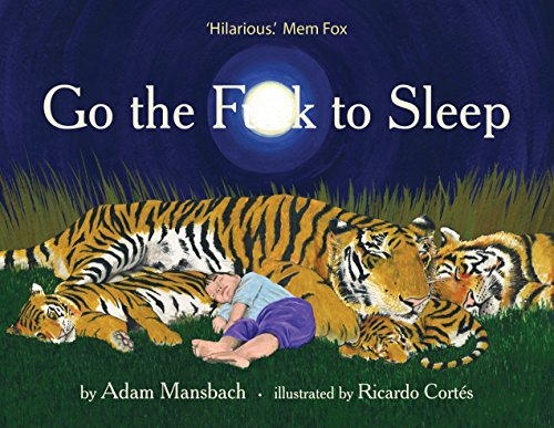 Go the F*ck to Sleep (Hardcover): Adam Mansbach