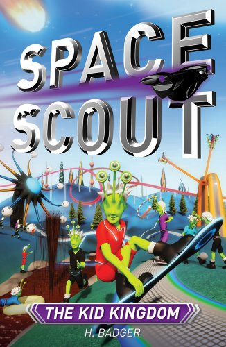 The Kid Kingdom (Space Scout): Badger, H.