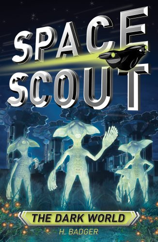 The Dark World (Space Scout): H. Badger