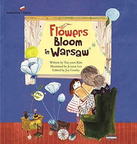Flowers Bloom in Warsaw (Global Kids Storybooks): Kim, Tae