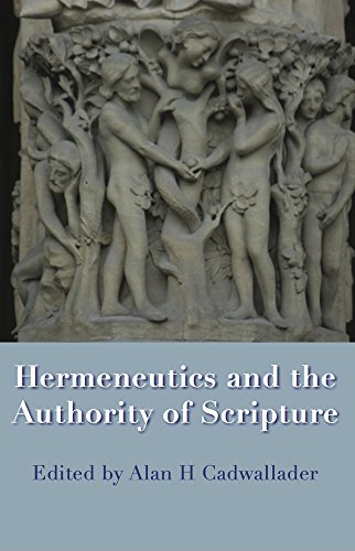 Hermeneutics and the Authority of Scripture (Paperback): Alan H. Cadwallader