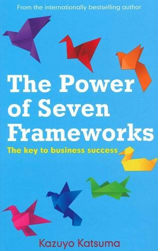 9781921844188: The Power of Seven Frameworks: The Keys to Business Success