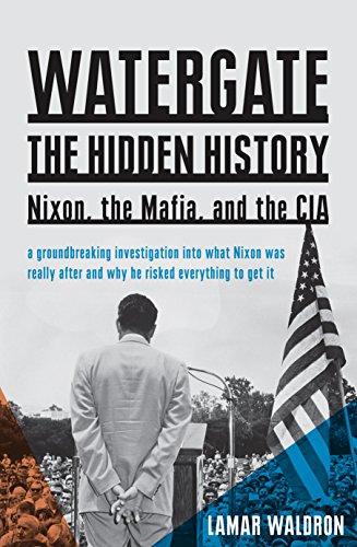 A Watergate: the hidden history: Nixon, the Mafia, and the CIA (Paperback): Lamar Waldron