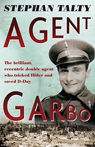 9781921844928: Agent Garbo - the Brilliant, Eccentric Double Agent Who Tricked Hitler and Saved D-Day
