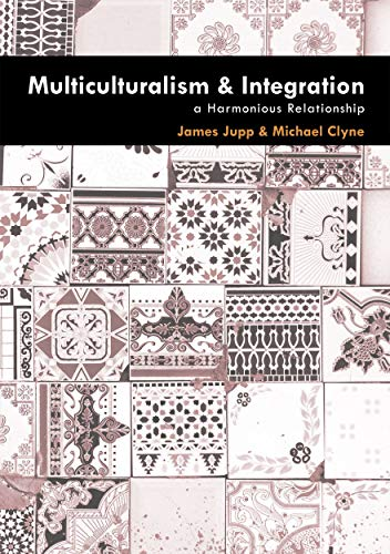 9781921862144: Multiculturalism and Integration: A Harmonious Relationship