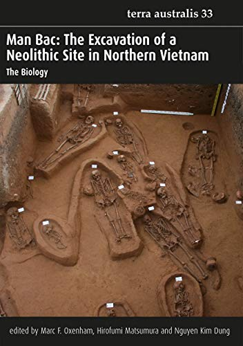 Man Bac: The Excavation of a Neolithic Site in Northern Vietnam: The Biology: Marc F. Oxenham, ...