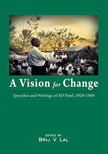 A Vision for Change: Speeches and Writings of AD Patel, 1929-1969 (9781921862328) by Lal, Brij V