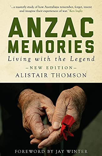 9781921867583: Anzac Memories: Living with the Legend (Second Edition) (Monash Classics)