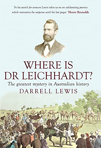 9781921867767: Where Is Dr Leichhardt?: The Greatest Mystery in Australian History (Australian Studies)