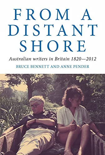 9781921867941: From a Distant Shore: Australian Writers in Britain 1820-2012 (Australian Literary Studies)
