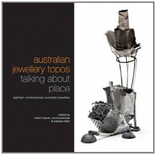 9781921875052: Australian Jewellery Topos: Talking About Place: Eighteen Contemporary Australian Jewellers