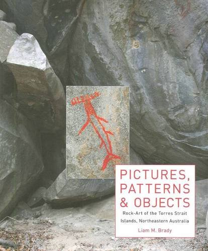 Pictures, Patterns and Objects: Rock-Art of the Torres Strait Islands, Northeastern Australia: ...