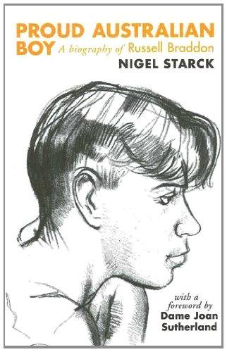 Proud Australian Boy: Biography of Rissell Braddon: Starck, Nigel; Sutherland, Dame Joan