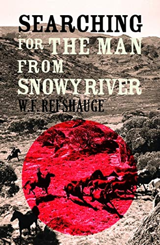 Searching for The Man from Snowy River
