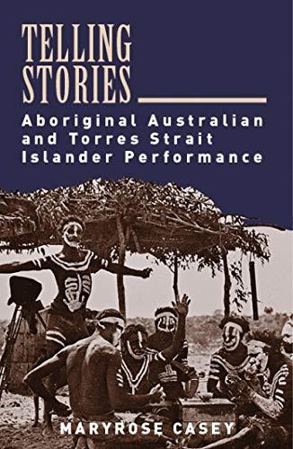 Telling Stories: Aboriginal Australian and Torres Strait Islander Performance: Casey, Maryrose