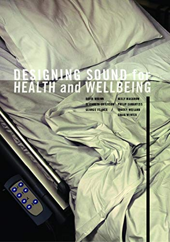 Designing Sound for Health and Wellbeing: Brown, David