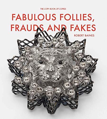 Fabulous Follies, Frauds and Fakes: Baines, Robert