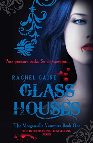 Glass Houses: The Morganville Vampires Book One (Paperback): Rachel Caine