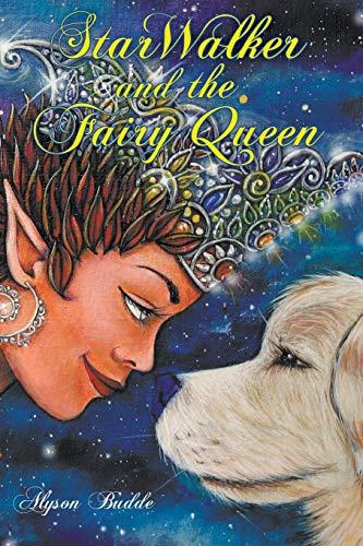 StarWalker and the Fairy Queen: Alyson Budde