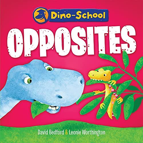 Opposites (Dino-School): David Bedford, Leonie