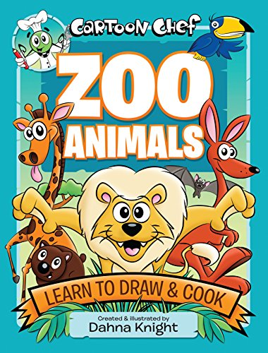 9781921894701: Cartoon Chef Zoo Animals: Learn to Draw and Cook