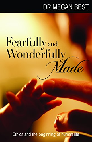 9781921896613: Fearfully and Wonderfully Made Ethics and the Beginning of Human Life