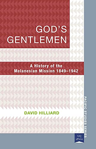 9781921902000: God's Gentlemen: A History of the Melanesian Mission 1849–1942 (Pacific Studies series)