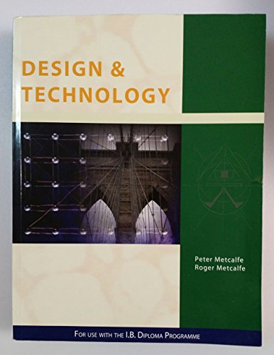 International Baccalaureate Design and Technology (Paperback): Peter Metcalfe, Roger Metcalfe