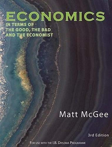 9781921917028: Economics in Terms of the Good, the Bad and the Economist: For Use with the International Baccalaureate Diploma Programme