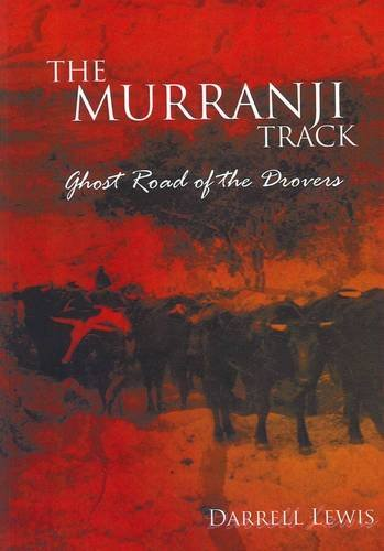 9781921920233: Murranji Track: Ghost Road of the Drovers