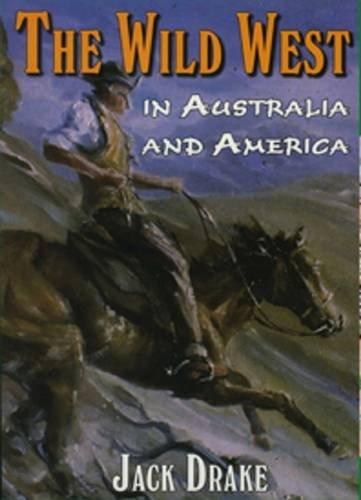 9781921920479: Wild West in Australia and America