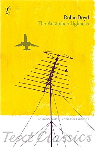 Australian Ugliness, The (Text Classics): Robin Boyd