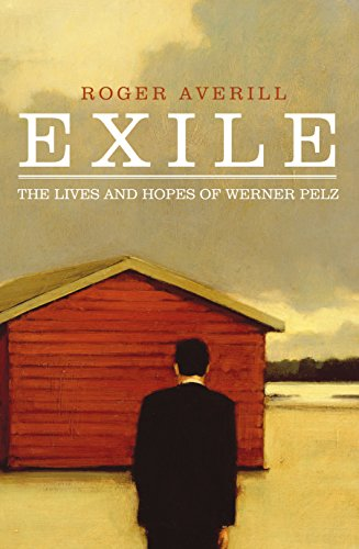 9781921924217: Exile: The Lives and Hopes of Werner Pelz
