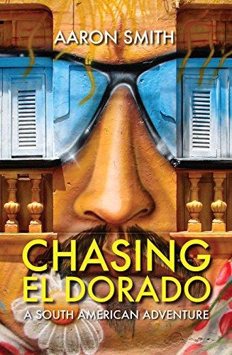 Chasing El Dorado (Paperback): Aaron Smith