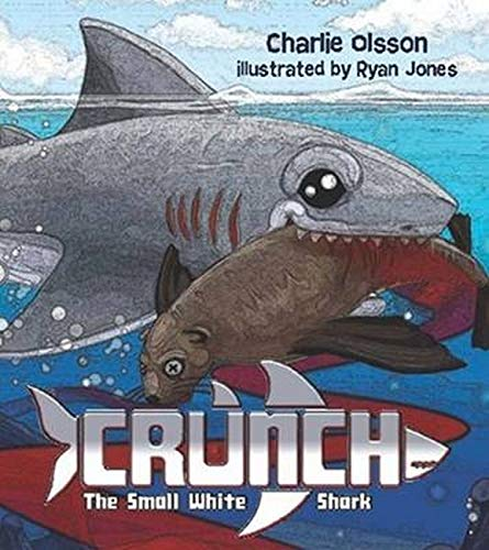 Crunch the Small White Shark (Paperback): Charlie Olsson