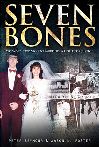 9781921941146: Seven Bones: Two Wives, Two Violent Murders, a Fight for Justice