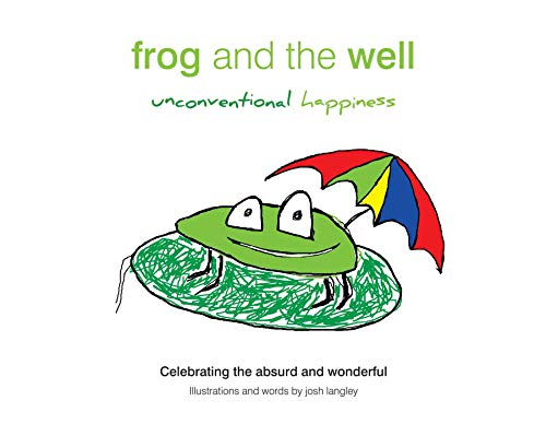 9781921941405: Frog and the Well: Unconventional Happiness