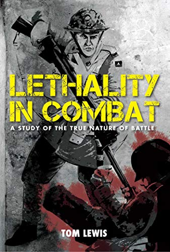 Lethality in Combat H/C (Hardcover): Tom Lewis