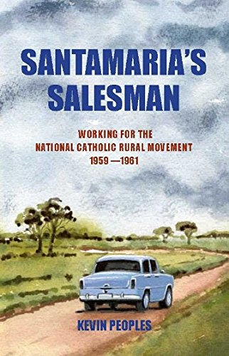 Santamaria's Salesman: Working For The National Catholic: Peoples, Kevin