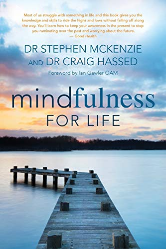 Mindfulness for Life: Mckenzie, Stephen, Dr.; Hassed, Craig, Dr.
