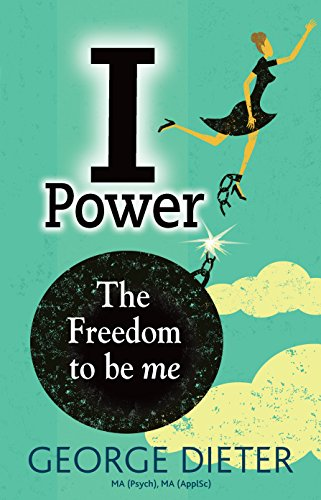 9781921966835: I-Power: The Freedom to be me