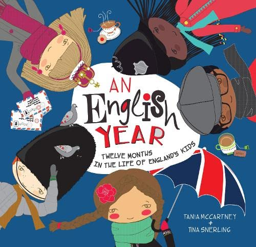 An English Year: Twelve Months in the Life of England's Kids: McCartney, Tania