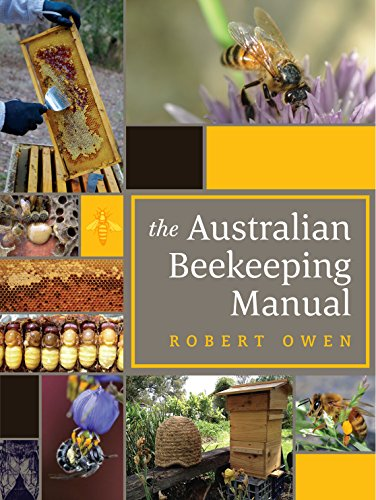 9781921966880: The Australian Beekeeping Manual: Includes over 350 detailed instructional photographs and illustrations