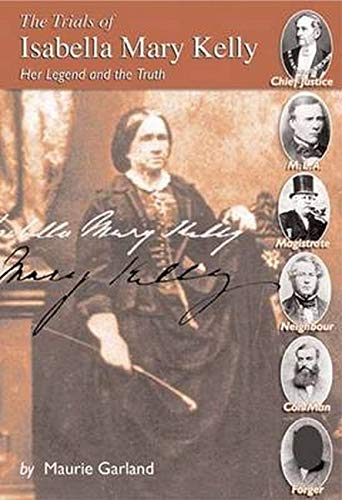 9781922036537: The Trials of Isabella Mary Kelly: Her Legend and the Truth