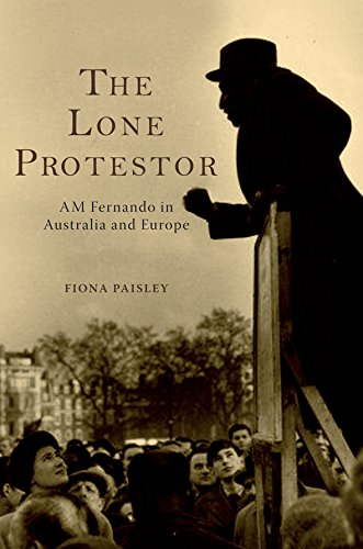 The Lone Protestor: AM Fernando in Australia and Europe: Paisley, Fiona