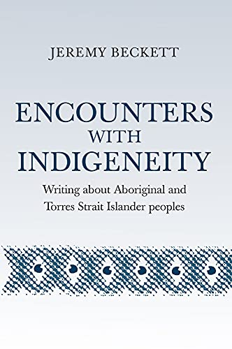 9781922059772: Encounters With Indigeneity: Writing About Aboriginal and Torres Strait Islander Peoples