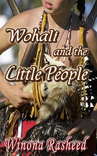 Wohali and the Little People: Winona Rasheed