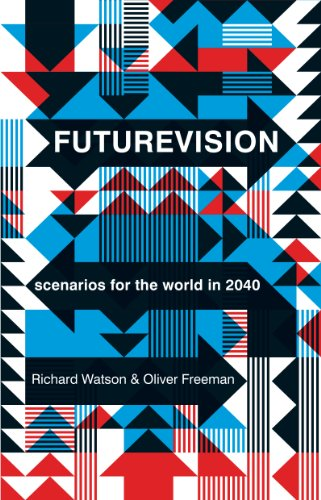 9781922070098: Futurevision: scenarios for the world in 2040