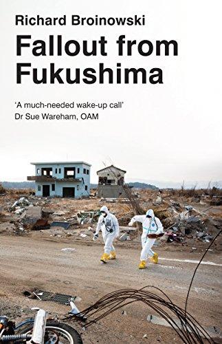 Fallout from Fukushima: Broinowski, Richard